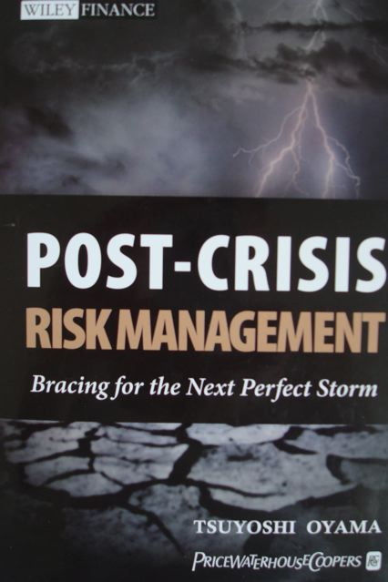 Post-Crisis Risk Management, by Tsuyoshi Oyama, Oyama Tsuyoshi